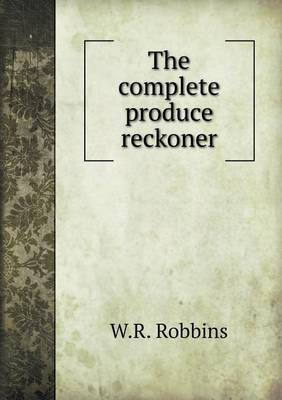 The Complete Produce Reckoner