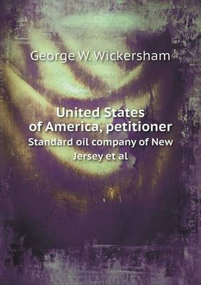 United States of America, Petitioner Standard Oil Company of New Jersey et al