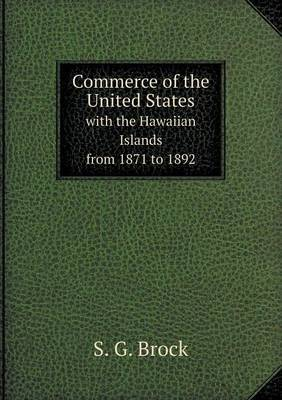 Commerce of the United States with the Hawaiian Islands from 1871 to 1892