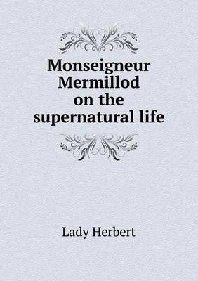 Monseigneur Mermillod on the Supernatural Life