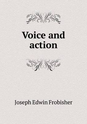 Voice and Action