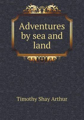 Adventures by Sea and Land