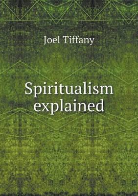 Spiritualism Explained