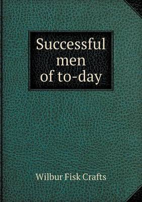 Successful Men of To-Day