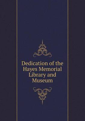 Dedication of the Hayes Memorial Library and Museum