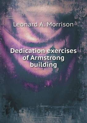 Dedication Exercises of Armstrong Building