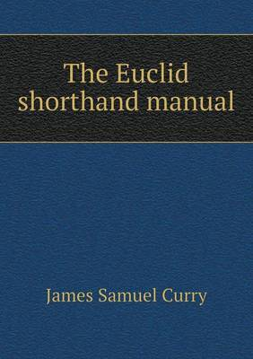The Euclid Shorthand Manual