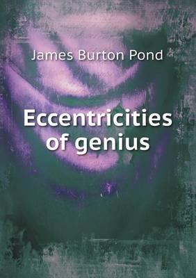 Eccentricities of Genius