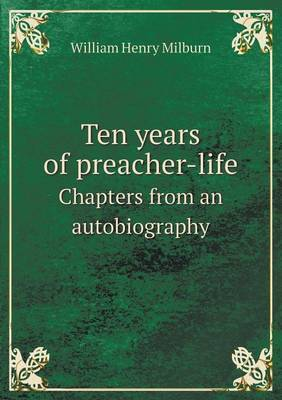 Ten Years of Preacher-Life Chapters from an Autobiography