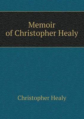 Memoir of Christopher Healy