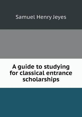 A Guide to Studying for Classical Entrance Scholarships