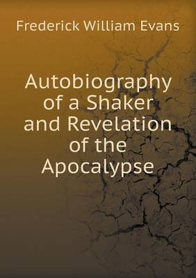 Autobiography of a Shaker and Revelation of the Apocalypse