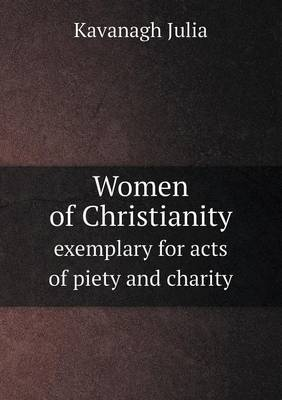 Women of Christianity Exemplary for Acts of Piety and Charity