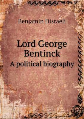 Lord George Bentinck a Political Biography