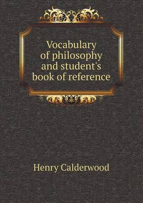 Vocabulary of Philosophy and Student's Book of Reference