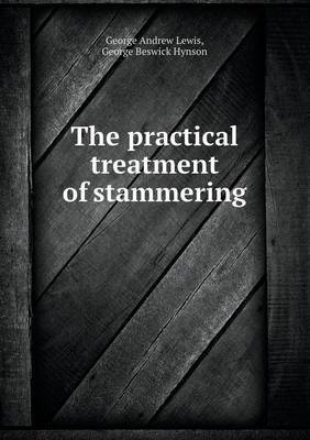 The Practical Treatment of Stammering