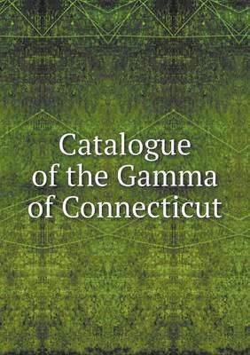 Catalogue of the Gamma of Connecticut