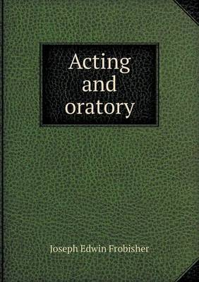 Acting and Oratory