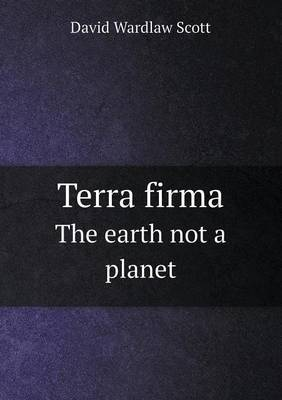 Terra Firma the Earth Not a Planet