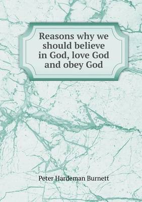 Reasons Why We Should Believe in God, Love God and Obey God
