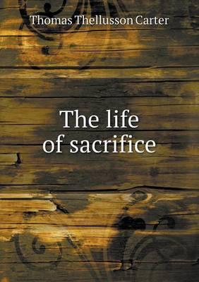 The Life of Sacrifice