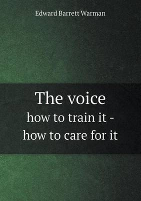 The Voice How to Train It - How to Care for It