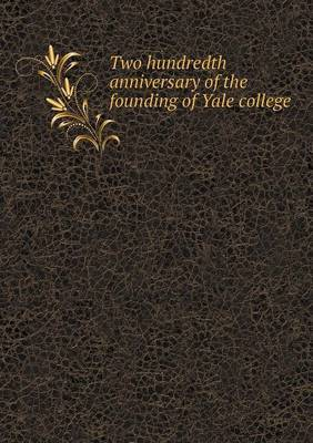 Two Hundredth Anniversary of the Founding of Yale College