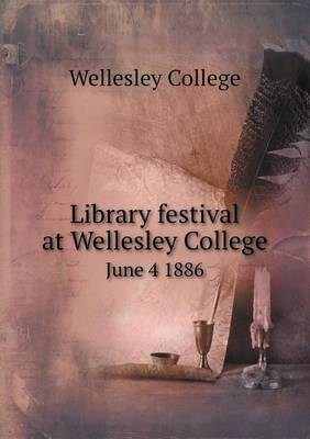 Library Festival at Wellesley College June 4 1886