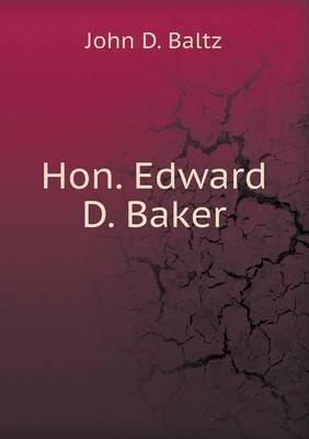 Hon. Edward D. Baker