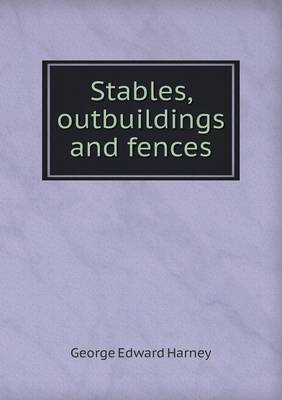 Stables, Outbuildings and Fences