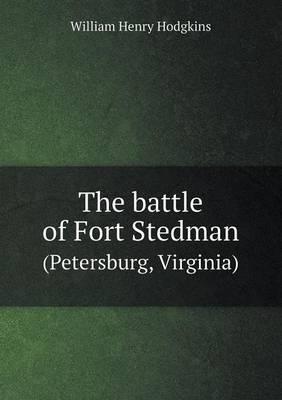 The Battle of Fort Stedman (Petersburg, Virginia)