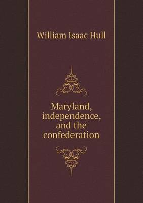 Maryland, Independence, and the Confederation