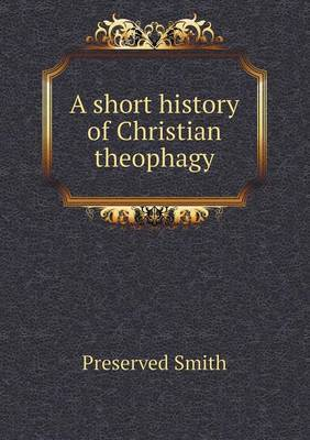 A Short History of Christian Theophagy