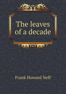 The Leaves of a Decade
