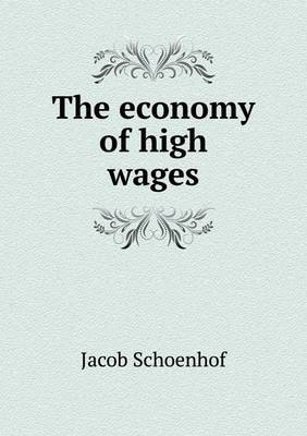 The Economy of High Wages