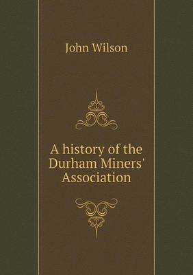 A History of the Durham Miners' Association