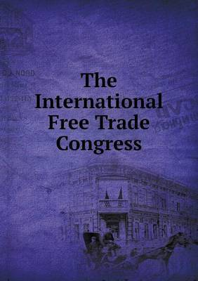 The International Free Trade Congress