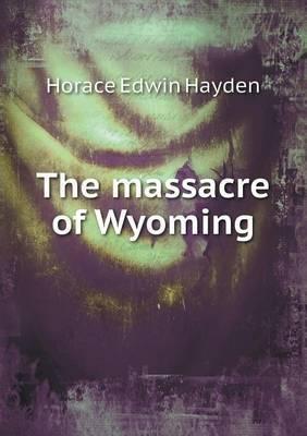The Massacre of Wyoming