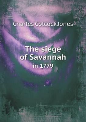 The Siege of Savannah in 1779