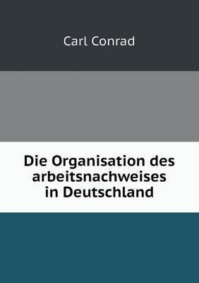 Die Organisation Des Arbeitsnachweises in Deutschland