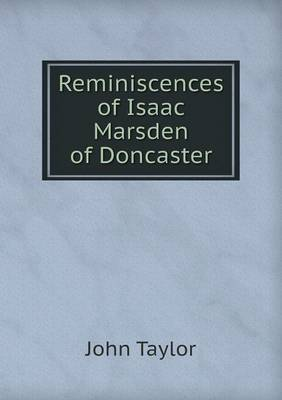 Reminiscences of Isaac Marsden of Doncaster