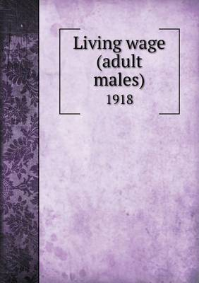 Living Wage (Adult Males) 1918