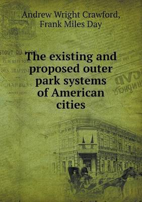 The Existing and Proposed Outer Park Systems of American Cities