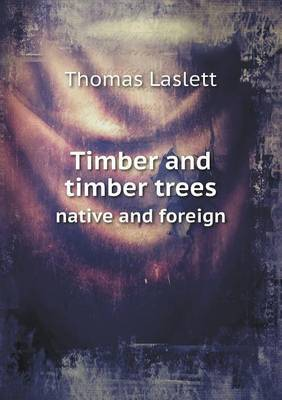 Timber and Timber Trees Native and Foreign