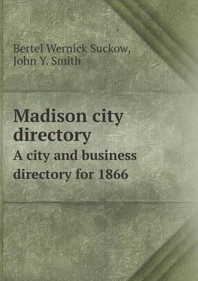 Madison City Directory a City and Business Directory for 1866