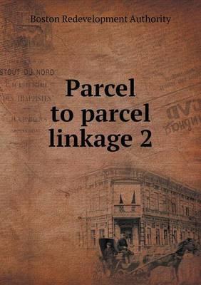 Parcel to Parcel Linkage 2
