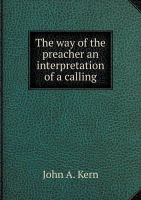 The Way of the Preacher an Interpretation of a Calling