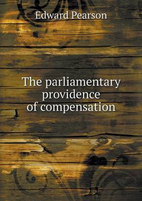 The Parliamentary Providence of Compensation