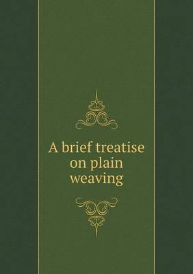 A Brief Treatise on Plain Weaving