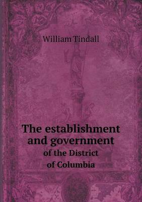 The Establishment and Government of the District of Columbia